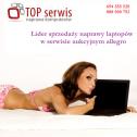 Serwis naprawa laptopów - TOP SERWIS POLSKA DĘBLIN i okolice