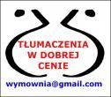 NISKIE CENY TŁUMACZEŃ! - Biuro Tłumaczeń Wymownia wymownia@gmail.com Środa Wielkopolska i okolice